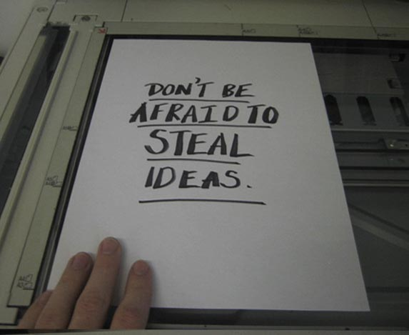 Don't be afraid to steal ideas